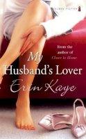 Kaye, Erin - MY HUSBAND'S LOVER - 9781842233412 - KEX0245766
