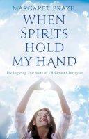 Margaret Brazil - When Spirits Hold My Hands - 9781842233948 - KTG0004806