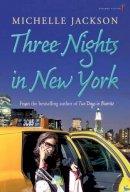 Jackson, Michelle - Three Nights In New York - 9781842234044 - KEX0245702