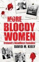 David M. Kiely - More Bloody Women - 9781842234112 - KEX0220540