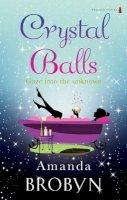 Amanda Brobyn - Crystal Balls - 9781842234686 - 9781842234686