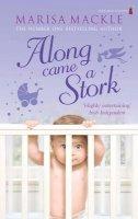Marisa Mackle - Along Came a Stork - 9781842234983 - 9781842234983