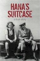 Levine, Karen - Hana's Suitcase - 9781842348413 - V9781842348413