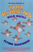 Robbins, Tom - Wild Ducks Flying Backward - 9781842431719 - V9781842431719