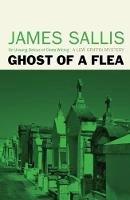 Sallis, James - Ghost of a Flea - 9781842437162 - V9781842437162