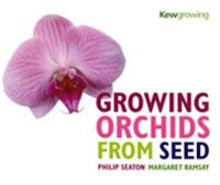 Seaton, Philip; Ramsay, M. M. - Growing Orchids from Seed - 9781842460917 - V9781842460917