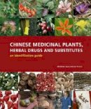 Leon, Christine, Yu-Lin, Lin - Chinese Medicinal Plants, Herbal Drugs and Substitutes: An Identification Guide - 9781842463871 - V9781842463871