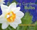 Wilford, Richard - Growing Garden Bulbs - 9781842464717 - V9781842464717