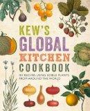 Fry, Carolyn - Kew's Global Kitchen Cookbook - 9781842464960 - V9781842464960
