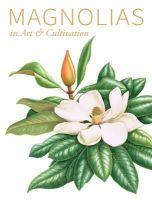 Oozeerally, Barbara - Magnolias in Art and Cultivation - 9781842464991 - 9781842464991