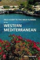 Thorogood, Chris - Field Guide to the Wild Flowers of the Western Mediterranean - 9781842466162 - V9781842466162