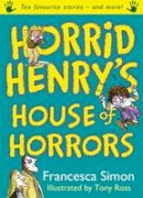Simon, Francesca - Horrid Henry's House of Horrors - 9781842556498 - KEX0291180