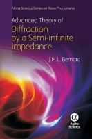 Bernard, J. M. L. - Advanced Theory of the Diffraction by a Semi-infinite Impedance Cone - 9781842657768 - V9781842657768