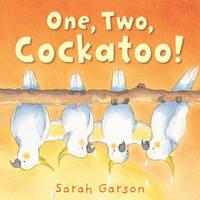 Garson, Sarah - One, Two, Cockatoo! - 9781842709443 - V9781842709443