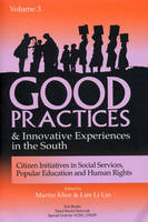 Martin Khor - Good Practices and Innovative Experiences in the South: Volume 3: Citizen Initiatives in Social Services, Popular Education and Human Rights: Citizen ... Popular Education and Huma - 9781842771334 - KLJ0006506