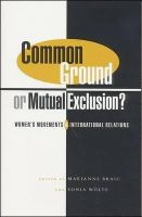 Marianne Braig - Common Ground Or Mutual Exclusion?: Women's Movements and International Relations - 9781842771594 - KEX0250149