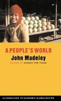 Madeley, John - A People's World: Alternatives to Economic Globalization (Global Issues) - 9781842772232 - KRF0019083