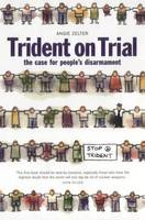 Angie Zelter - Trident on Trial: The Case for People's Disarmament: People's Disarmement and the Trident v. 3 - 9781842820049 - KEX0226721