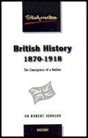 Johnson, Robert (Dr.) - British History 1870-1918 - 9781842850268 - V9781842850268