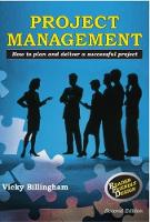 Billingham, Vicky - Project Management: How to Plan and Deliver a Successful Project - 9781842853238 - V9781842853238