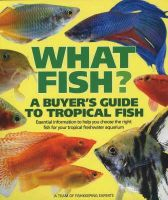 Team of Experts - What Fish?: A Buyer's Guide to Tropical Fish (What Fish) - 9781842861196 - V9781842861196