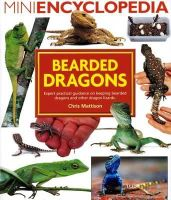 Mattison, Chris - The Mini Encyclopedia of Bearded Dragons: Expert Practical Guidance on Keeping Bearded Dragons and Other Dragon Lizards - 9781842862322 - V9781842862322