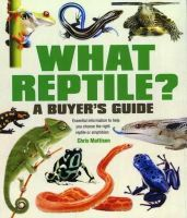 Mattison, Christopher - What Reptile? A Buyer's Guide - 9781842862407 - V9781842862407