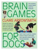 Claire Arrowsmith - Brain Games for Dogs - 9781842862773 - V9781842862773