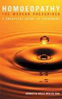 Wells, Henrietta - Homoeopathy: The Modern Prescriber - A Practical Guide to Treatment - 9781842930274 - KEX0285503