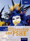 Yates, Stephanie; Osborne, Eileen - 21st Century Citizenship & PSHE: Student Book Year 7 (11-12) - 9781843038429 - V9781843038429