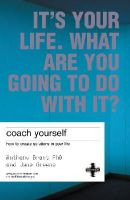 Anthony Grant, Jane Greene - Coach Yourself: Make Real Changes In Your Life (Its Your Life.) - 9781843040293 - V9781843040293