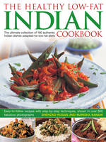 Husain, Shezhad, Kanani, Manisha - The Healthy Low-Fat Indian Cookbook: The Ultimate Collection Of 160 Authentic Indian Dishes Adapted For Low-Fat Diets, With 850 Photographs - 9781843091806 - V9781843091806