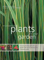 Mikolajksi, Andrew - The Encyclopedia of Plants for Your Garden: Choosing The Best Plants For Your Garden With An A-Z Directory And Cultivation Notes - 9781843093572 - V9781843093572