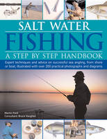 Martin Ford - Salt-Water Fishing: A Step-by-Step Handbook: Expert Techniques And Advice On Successful Sea Angling From Shore Or Boat, Illustrated With Over 200 Practical Photographs And Diagrams - 9781843095217 - KSG0015421
