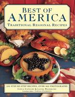 Capalbo, Carla, Washburn, Laura - Best of America: Traditional Regional Recipes: 200 Step-By-Step Recipes, Over 800 Photographs - 9781843098454 - V9781843098454