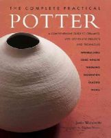 Josie Warshaw - The Practical Potter: A Comprehensive Guide To Ceramics with step-by-step Projects and Techniques - 9781843099697 - V9781843099697