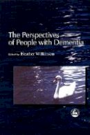 - The Perspectives of People with Dementia: Research Methods and Motivations - 9781843100010 - V9781843100010
