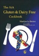 Le Breton, Marilyn - The AiA Gluten and Dairy Free Cookbook - 9781843100676 - V9781843100676