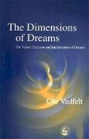 Vedfelt, Ole - The Dimensions of Dreams: The Nature, Function and Interpretation of Dreams - 9781843100683 - V9781843100683
