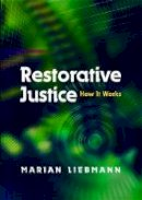 Liebmann, Marian - Restorative Justice: How It Works - 9781843100744 - V9781843100744