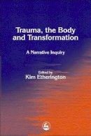- Trauma, the Body and Transformation: A Narrative Inquiry - 9781843101062 - V9781843101062