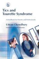 Chowdhury, Uttom - Tics and Tourette Syndrome: A Handbook for Parents and Professionals - 9781843102038 - V9781843102038