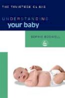 Boswell, Sophie - Understanding Your Baby (Understanding Your Child Series) (Understanding Your Child (Jessica Kingsley Publishers)) - 9781843102427 - V9781843102427