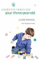 Emanuel, Louise - Understanding Your Three-Year-Old (Understanding Your Child Series) (Understanding Your Child (Jessica Kingsley Publishers)) - 9781843102434 - V9781843102434