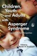 - Children, Youth And Adults With Asperger Syndrome: Integrating Multiple Perspectives - 9781843102687 - V9781843102687