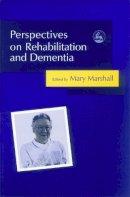 Marshall, Mary - Perspectives on Rehabilitation and Dementia - 9781843102861 - V9781843102861