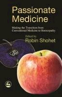 - Passionate Medicine: Making The Transition From Conventional Medicine To Homeopathy - 9781843102984 - 9781843102984