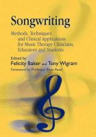 - Songwriting: Methods, Techniques and Clinical Applications for Music Therapy Clinicians, Educators and Students - 9781843103561 - V9781843103561