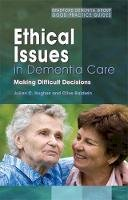 Hughes, Julian C. - Ethical Issues in Dementia Care: Making Difficult Decisions (Bradford Dementia Group Good Practice Guides) - 9781843103578 - V9781843103578