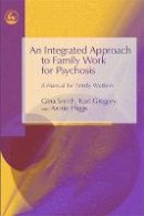 Smith, Gina - An Integrated Approach to Family Work for Psychosis: A Manual for Family Workers - 9781843103691 - V9781843103691
